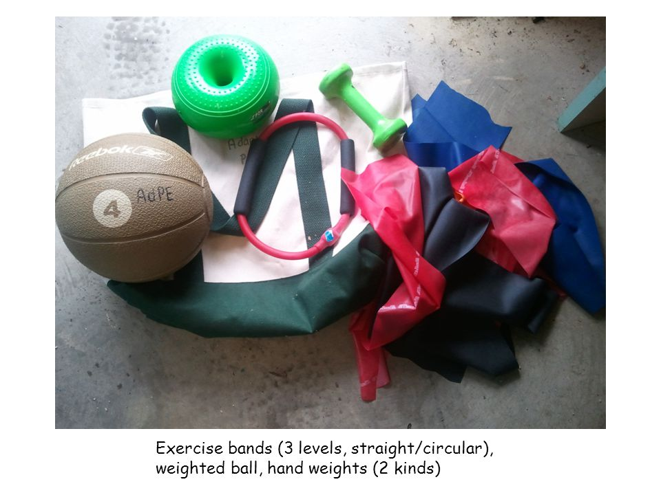 Exercise bands (3 levels, straight/circular), weighted ball, hand weights (2 kinds)