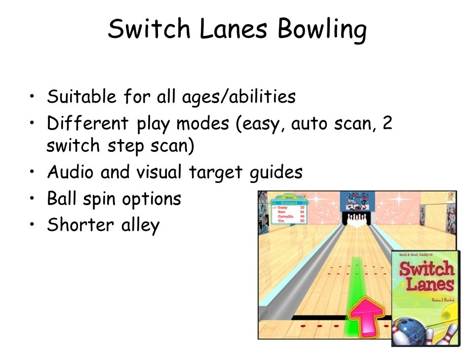 Switch Lanes Bowling Suitable for all ages/abilities