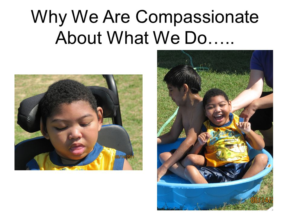 Why We Are Compassionate About What We Do…..