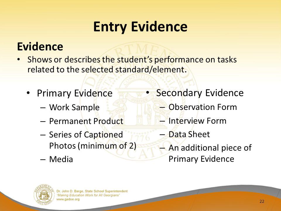 Entry Evidence Evidence Primary Evidence Secondary Evidence