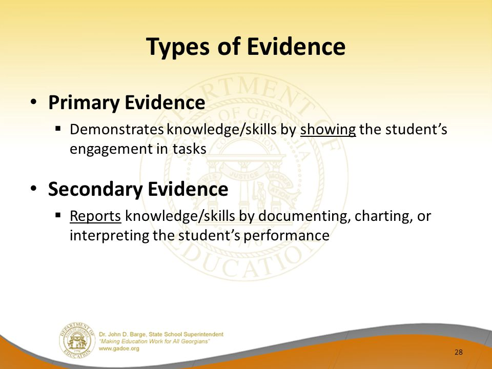 Types of Evidence Primary Evidence Secondary Evidence