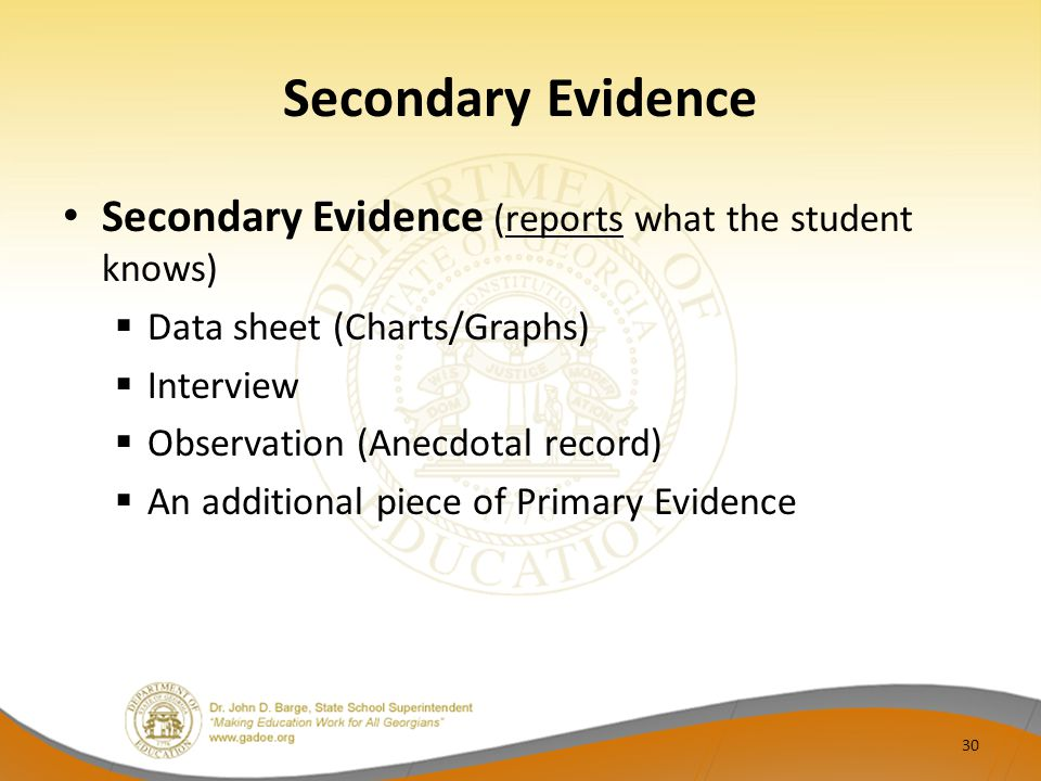 Secondary Evidence Secondary Evidence (reports what the student knows)