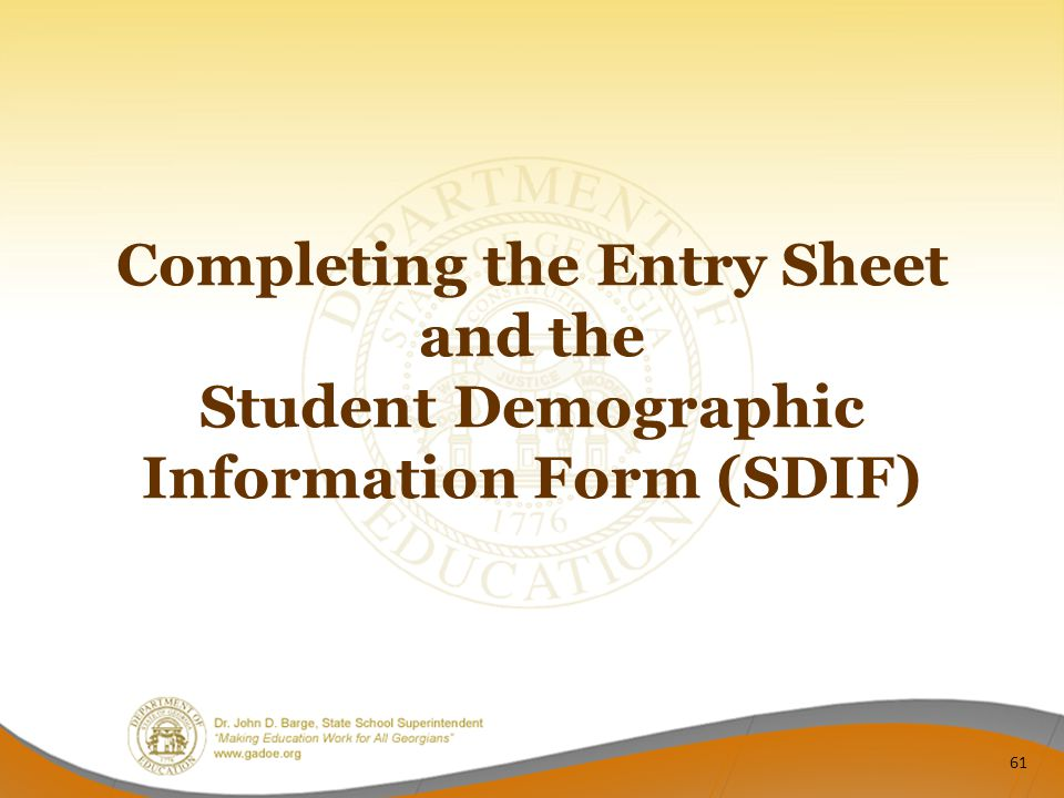 Completing the Entry Sheet and the Student Demographic Information Form (SDIF)