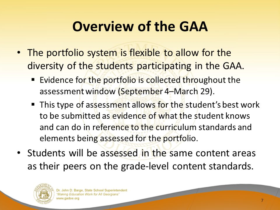 Overview of the GAA The portfolio system is flexible to allow for the diversity of the students participating in the GAA.