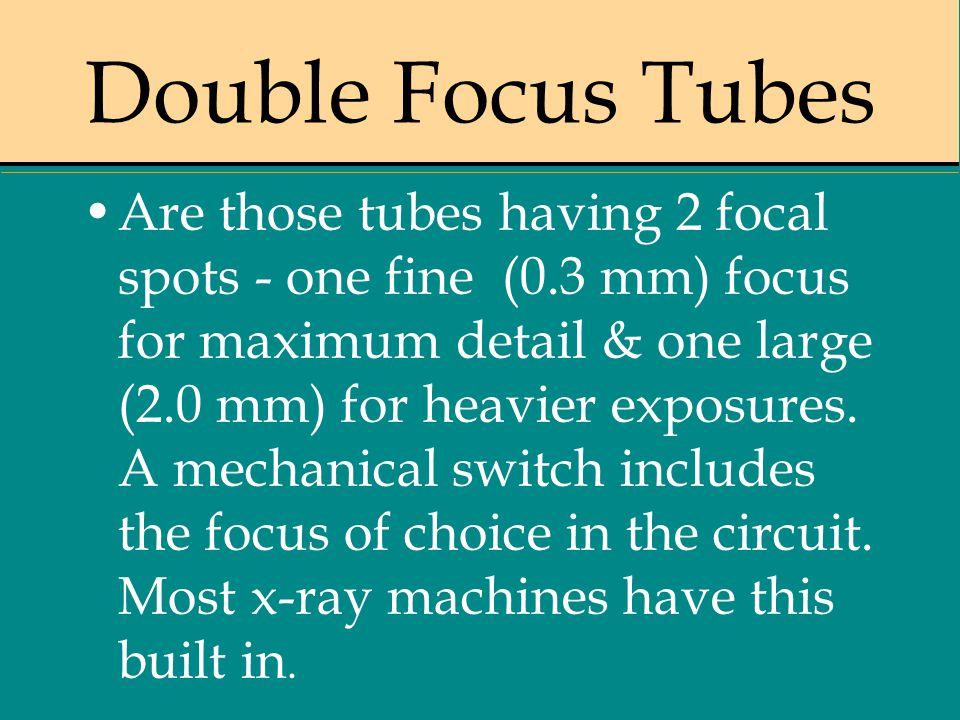 Double Focus Tubes