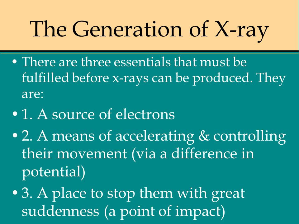 The Generation of X-ray