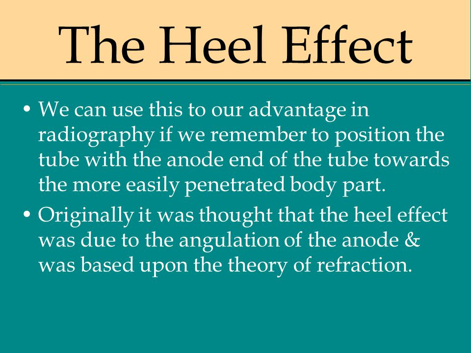 The Heel Effect