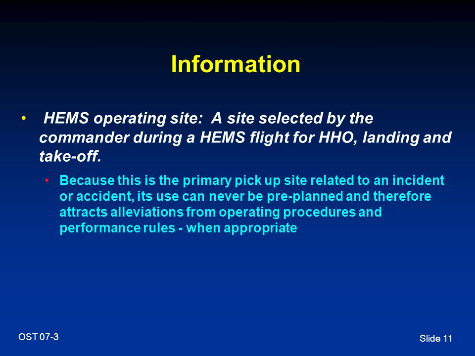 Information HEMS operating site: A site selected by the commander during a HEMS flight for HHO, landing and take-off.