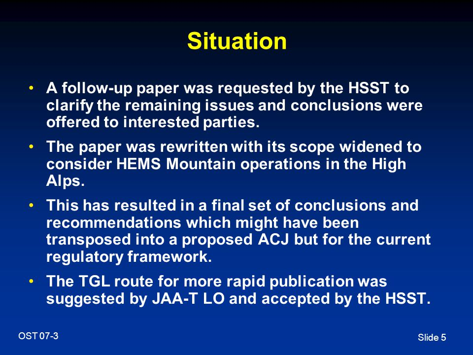 Situation A follow-up paper was requested by the HSST to clarify the remaining issues and conclusions were offered to interested parties.