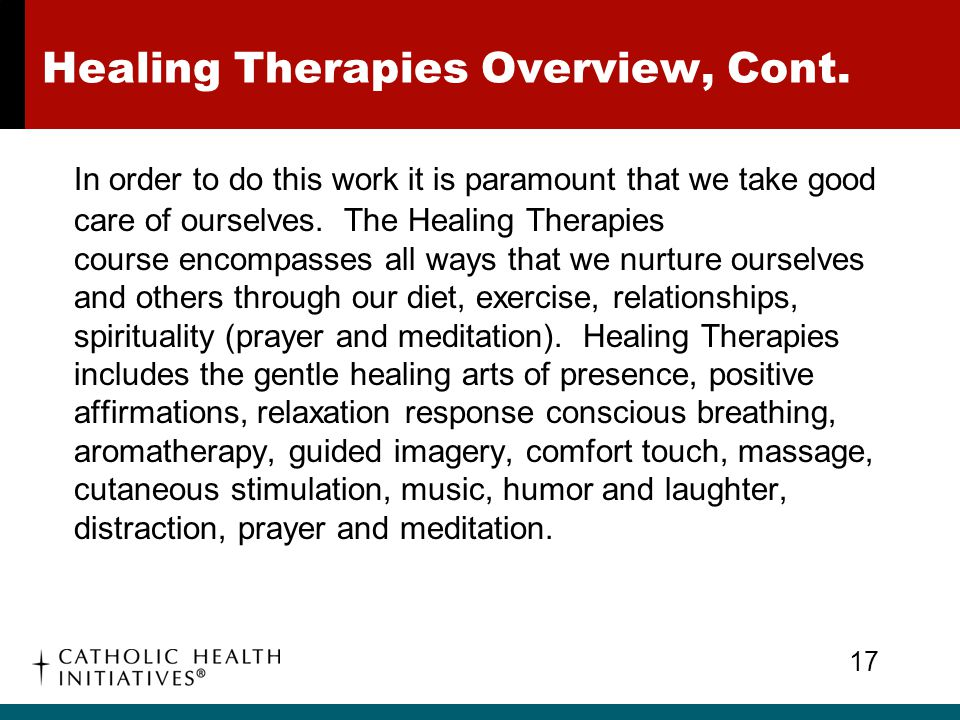 Healing Therapies Overview, Cont.