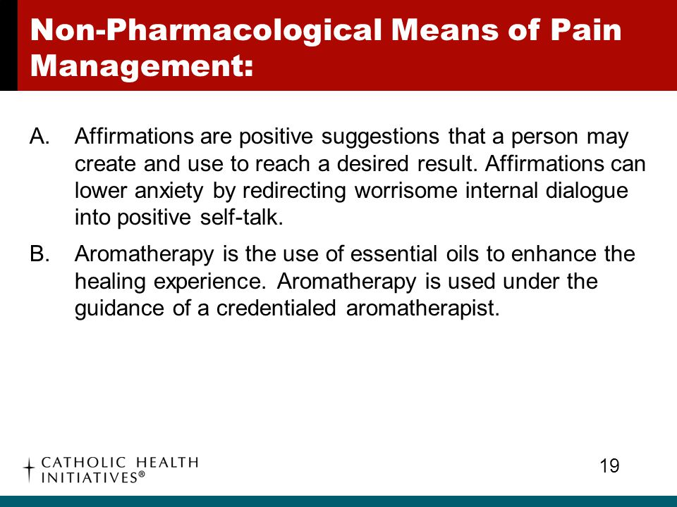 Non-Pharmacological Means of Pain Management: