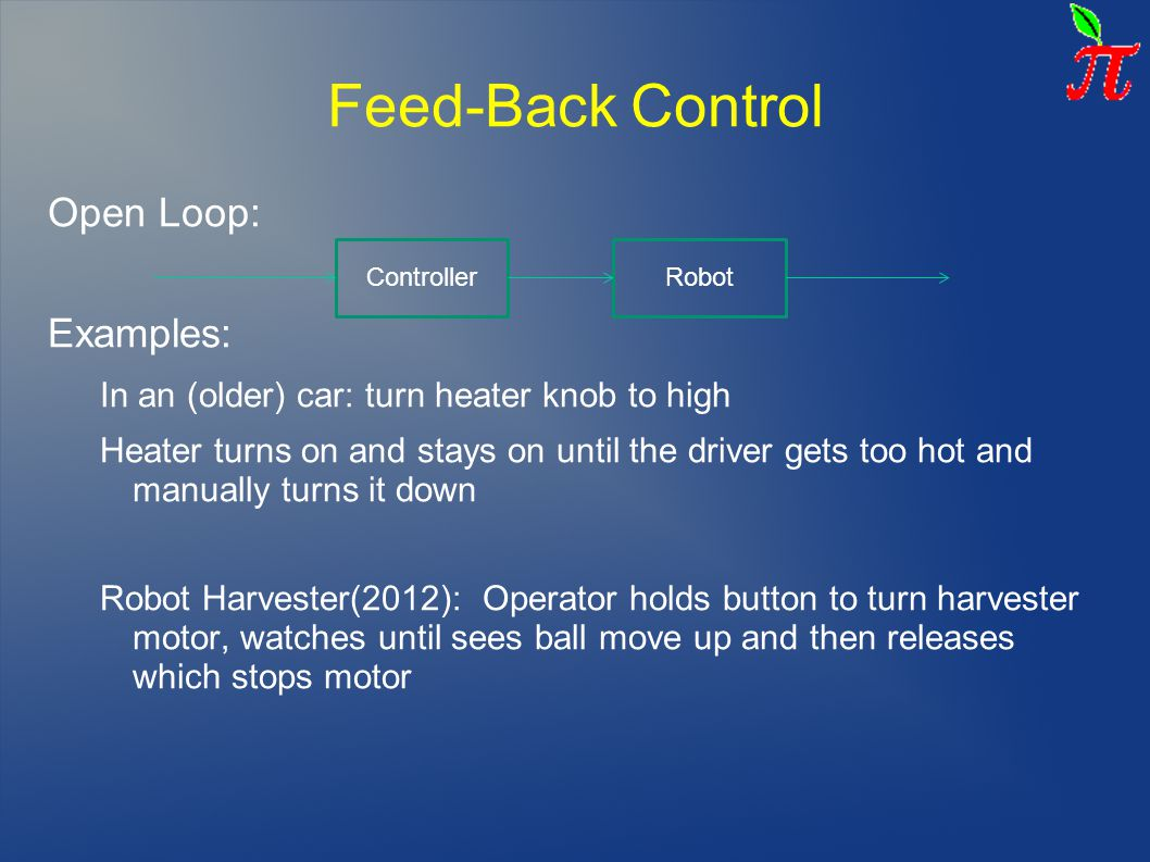 Feed-Back Control Open Loop: Examples: