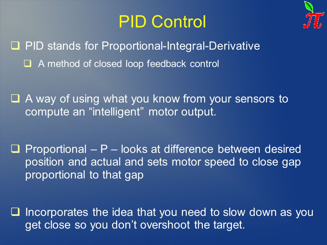 PID Control PID stands for Proportional-Integral-Derivative