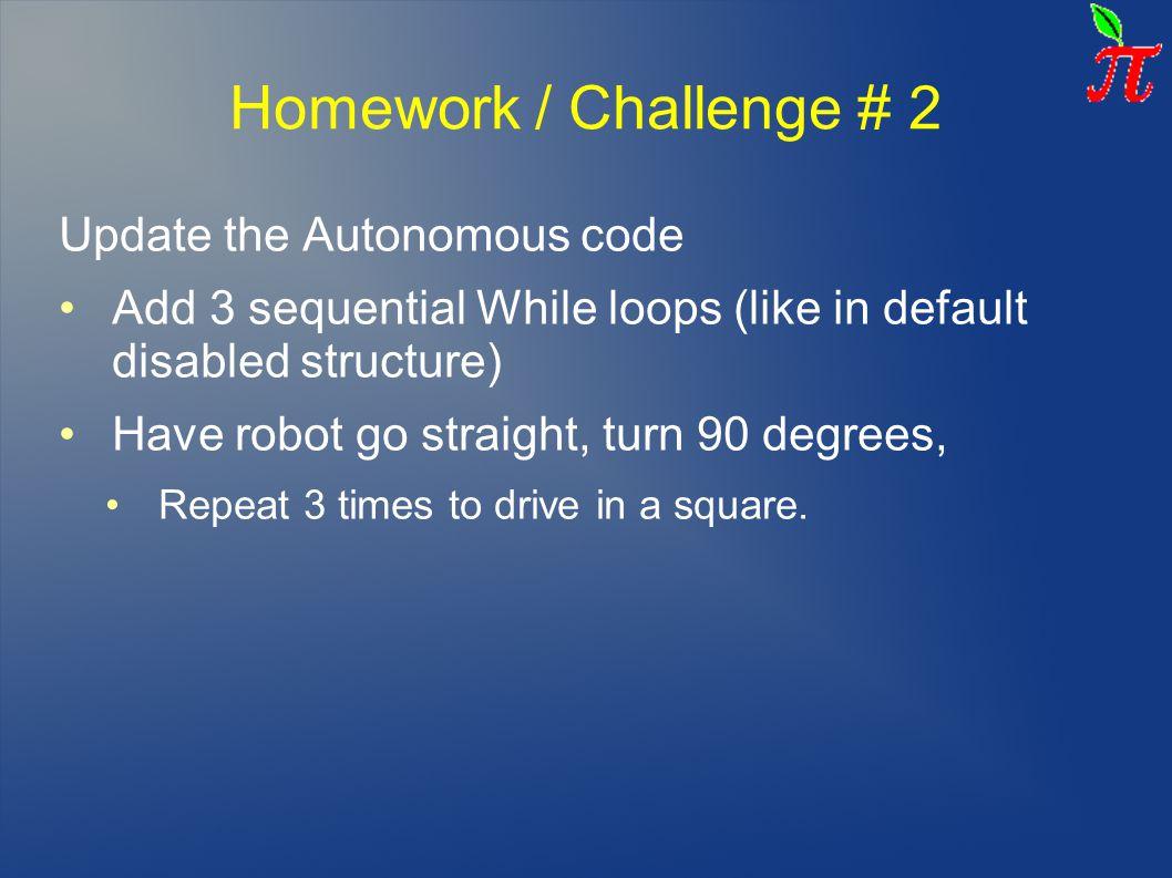 Homework / Challenge # 2 Update the Autonomous code