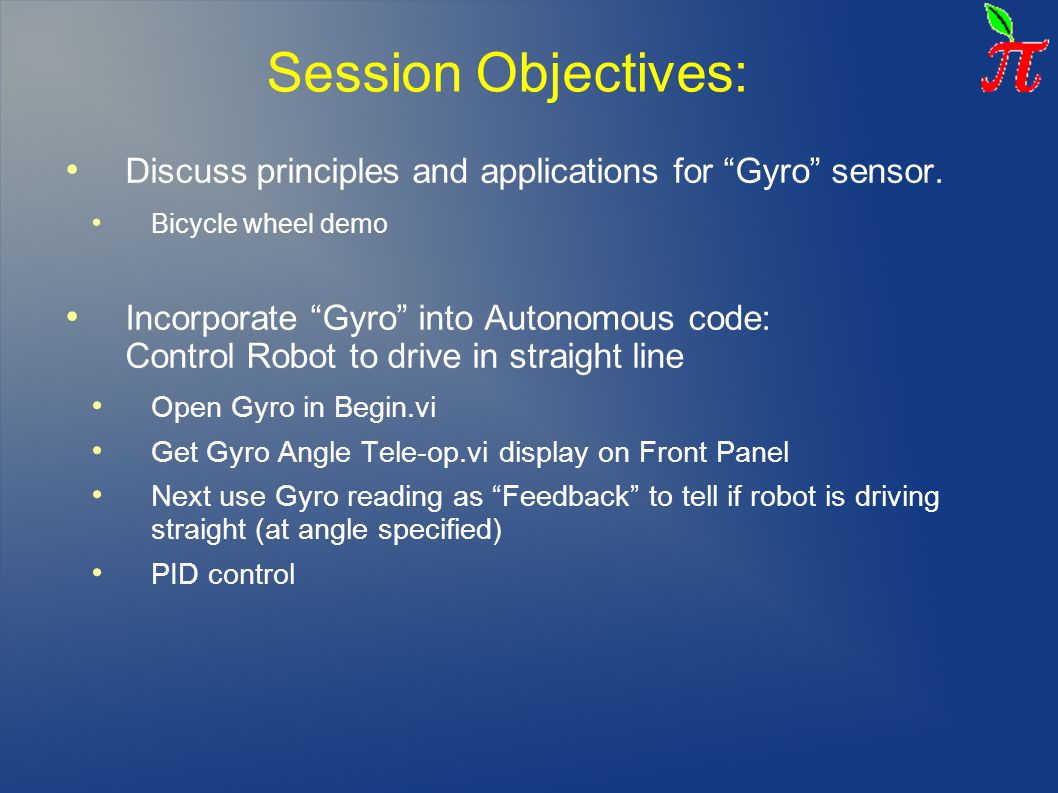 Session Objectives: Discuss principles and applications for Gyro sensor. Bicycle wheel demo.