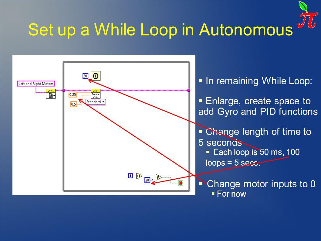 Set up a While Loop in Autonomous