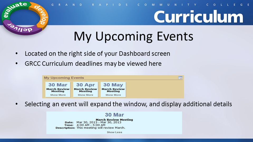 My Upcoming Events Located on the right side of your Dashboard screen