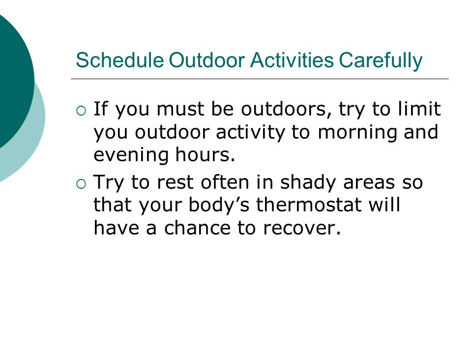 Schedule Outdoor Activities Carefully