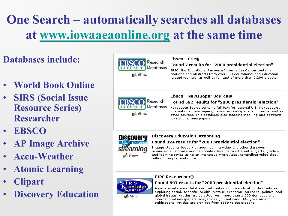 One Search – automatically searches all databases at www.iowaaeaonline.org at the same time