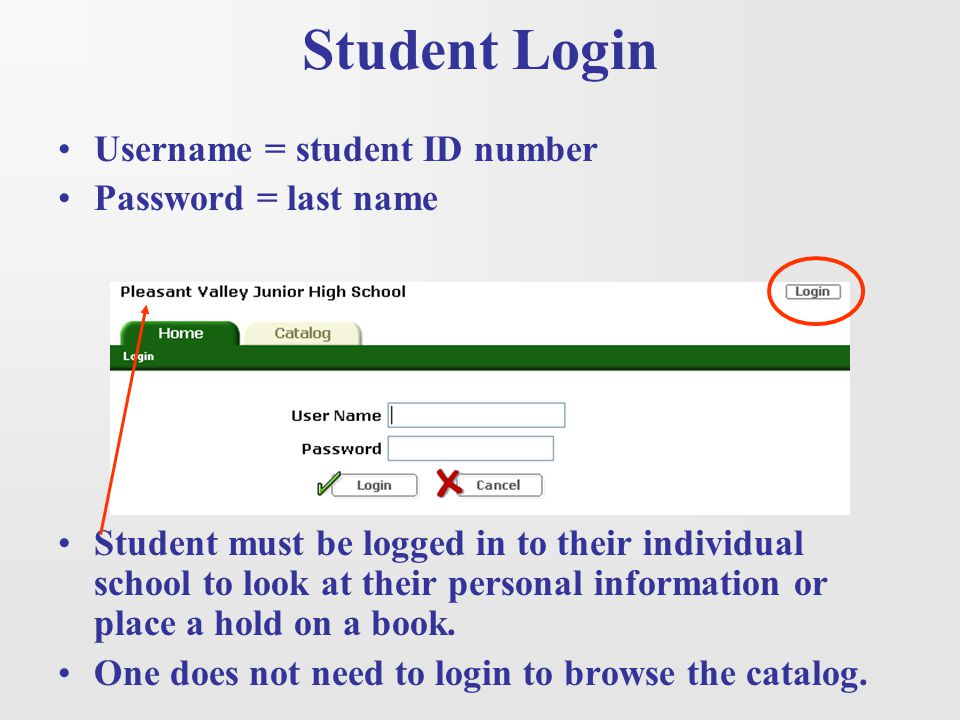 Student Login Username = student ID number Password = last name