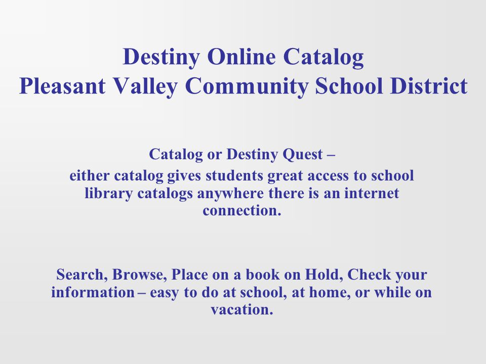 Destiny Online Catalog Pleasant Valley Community School District