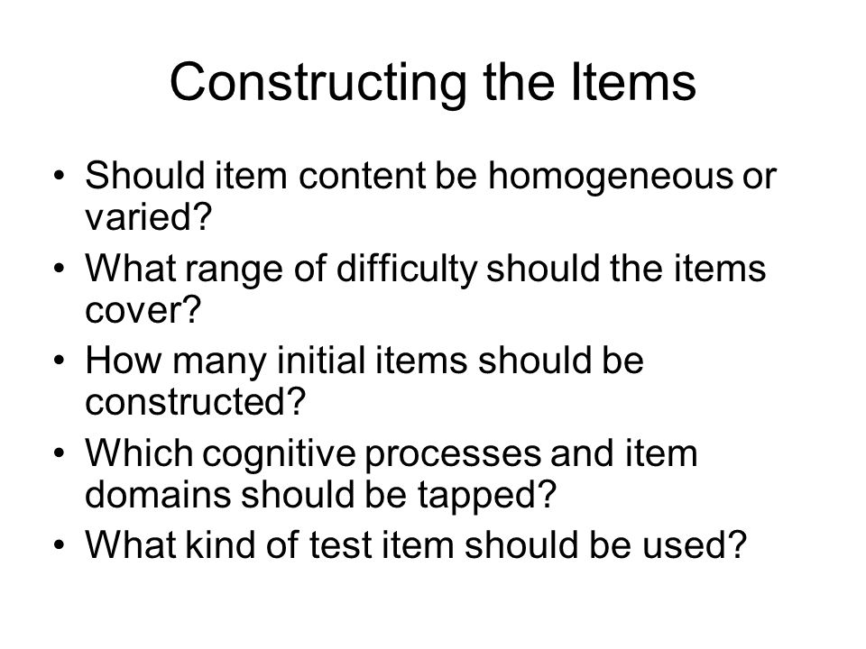 Constructing the Items