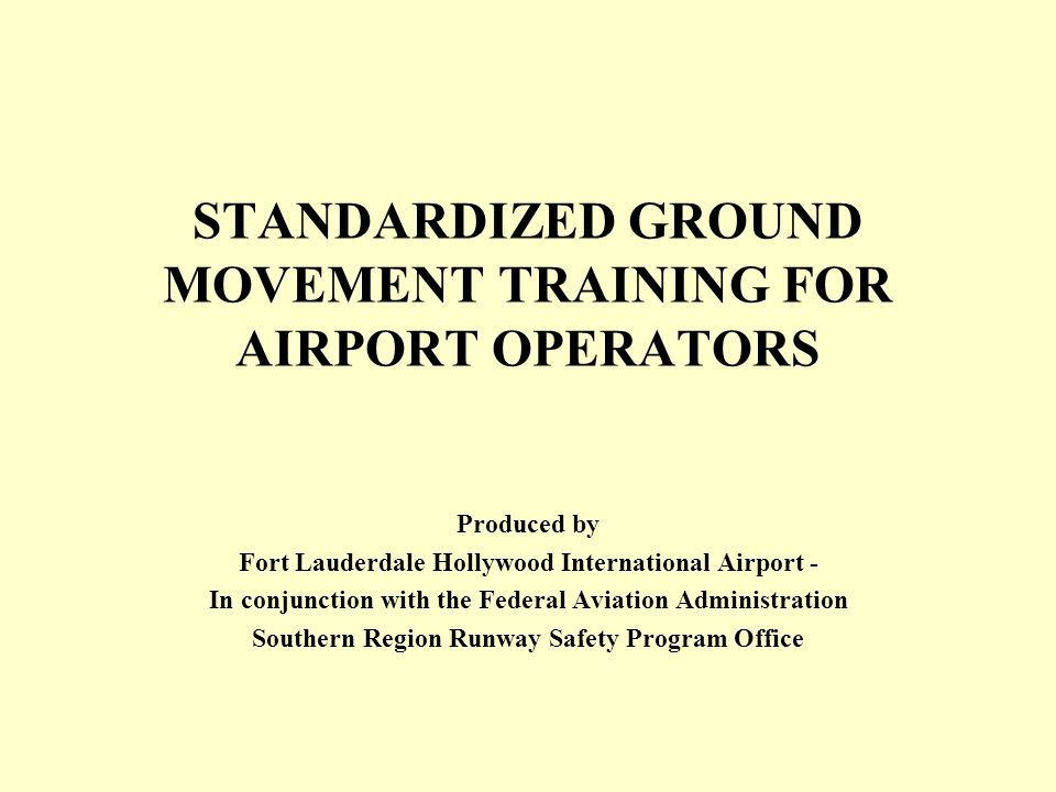 STANDARDIZED GROUND MOVEMENT TRAINING FOR AIRPORT OPERATORS