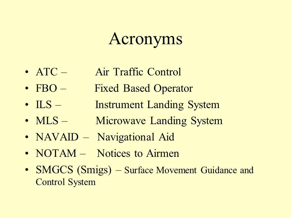 Acronyms ATC – Air Traffic Control FBO – Fixed Based Operator