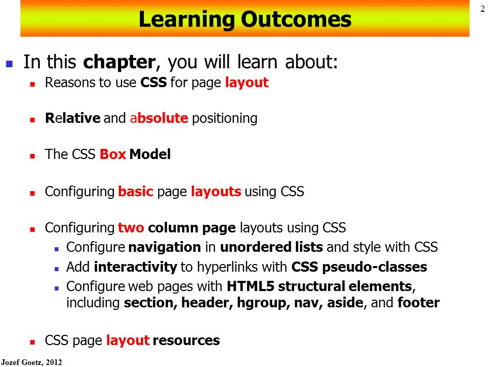 Learning Outcomes In this chapter, you will learn about: