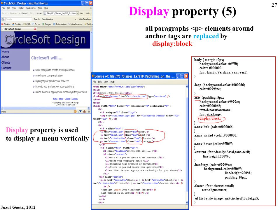Display property (5) all paragraphs <p> elements around anchor tags are replaced by. display:block.
