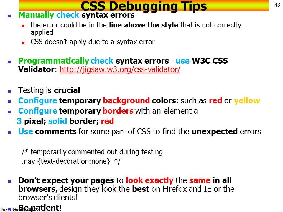 CSS Debugging Tips Manually check syntax errors