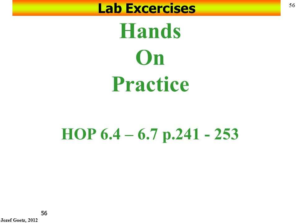 Lab Excercises Hands On Practice HOP 6.4 – 6.7 p.241 - 253