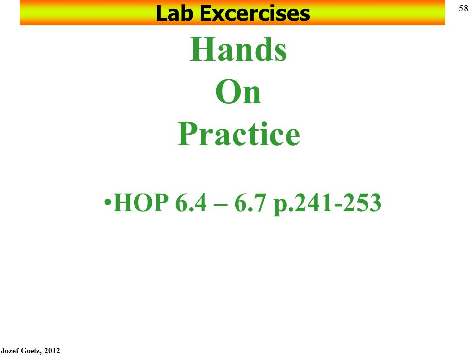 Lab Excercises Hands On Practice HOP 6.4 – 6.7 p.241-253