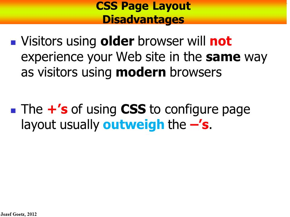 CSS Page Layout Disadvantages