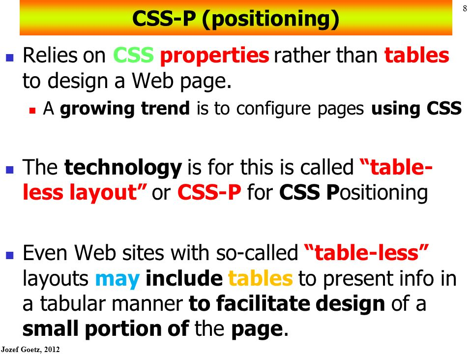Relies on CSS properties rather than tables to design a Web page.