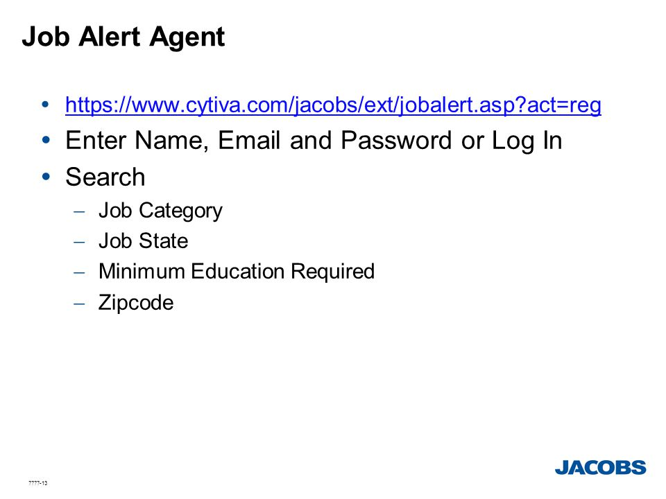 Job Alert Agent Enter Name, Email and Password or Log In Search