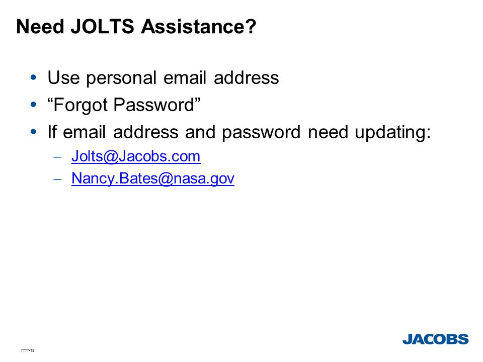 Need JOLTS Assistance Use personal email address Forgot Password