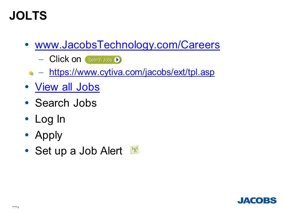JOLTS www.JacobsTechnology.com/Careers View all Jobs Search Jobs