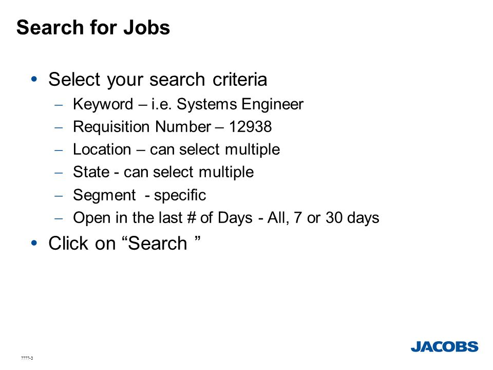 Search for Jobs Select your search criteria Click on Search