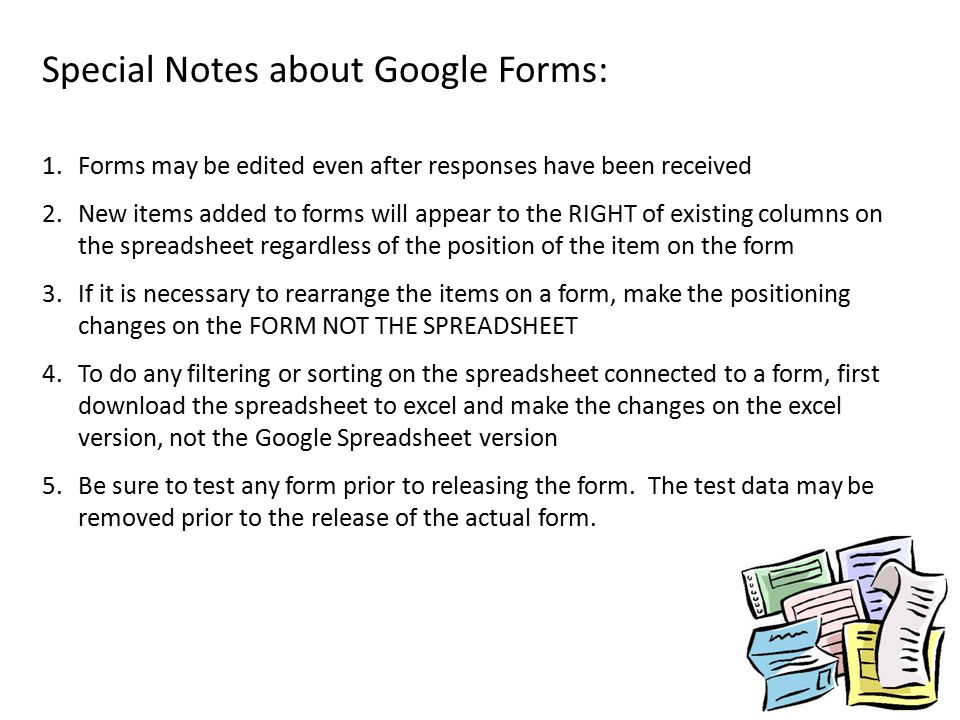 Special Notes about Google Forms: