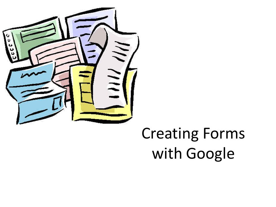 Creating Forms with Google