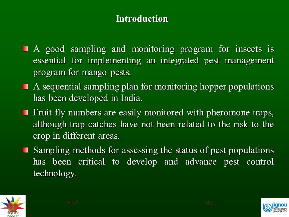 Introduction A good sampling and monitoring program for insects is essential for implementing an integrated pest management program for mango pests.
