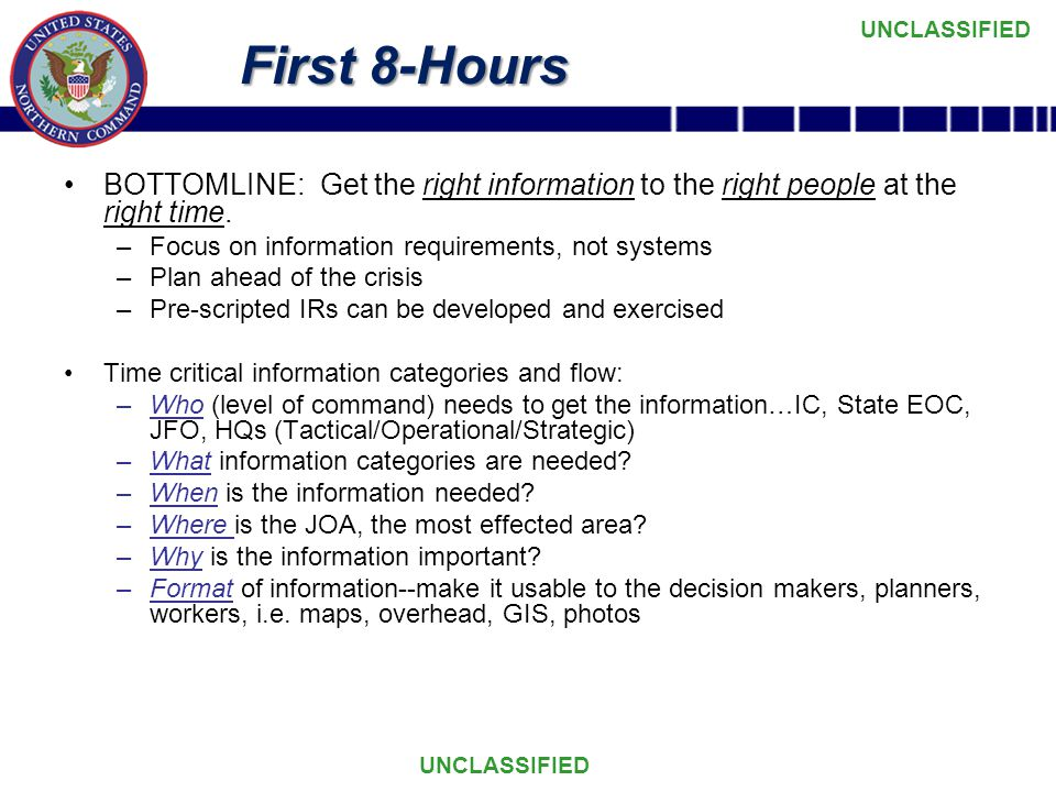 First 8-Hours BOTTOMLINE: Get the right information to the right people at the right time. Focus on information requirements, not systems.