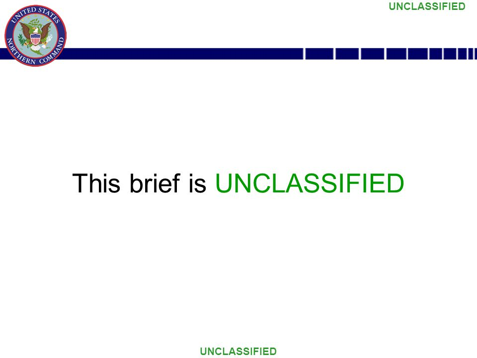 This brief is UNCLASSIFIED