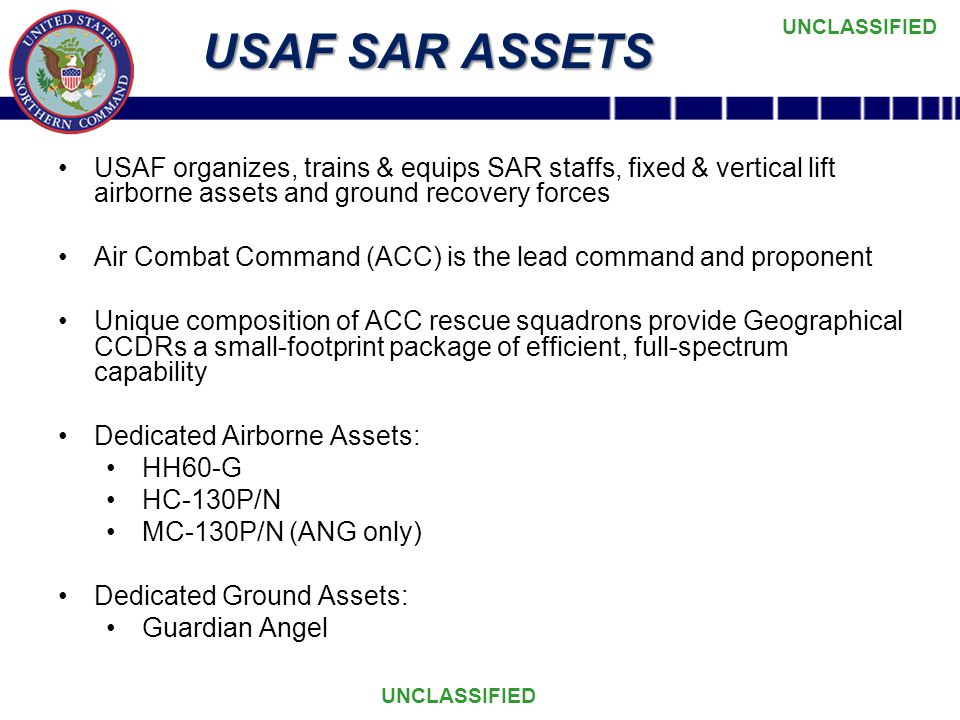 USAF SAR ASSETS USAF organizes, trains & equips SAR staffs, fixed & vertical lift airborne assets and ground recovery forces.