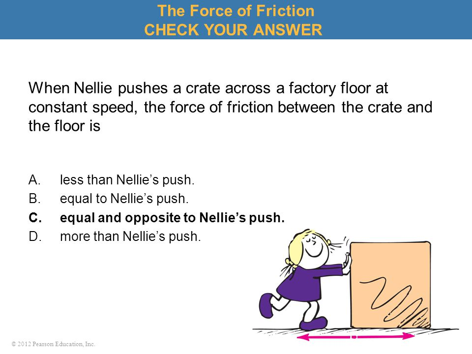 The Force of Friction CHECK YOUR ANSWER