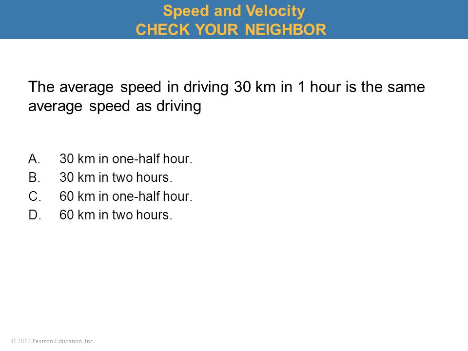 Speed and Velocity CHECK YOUR NEIGHBOR