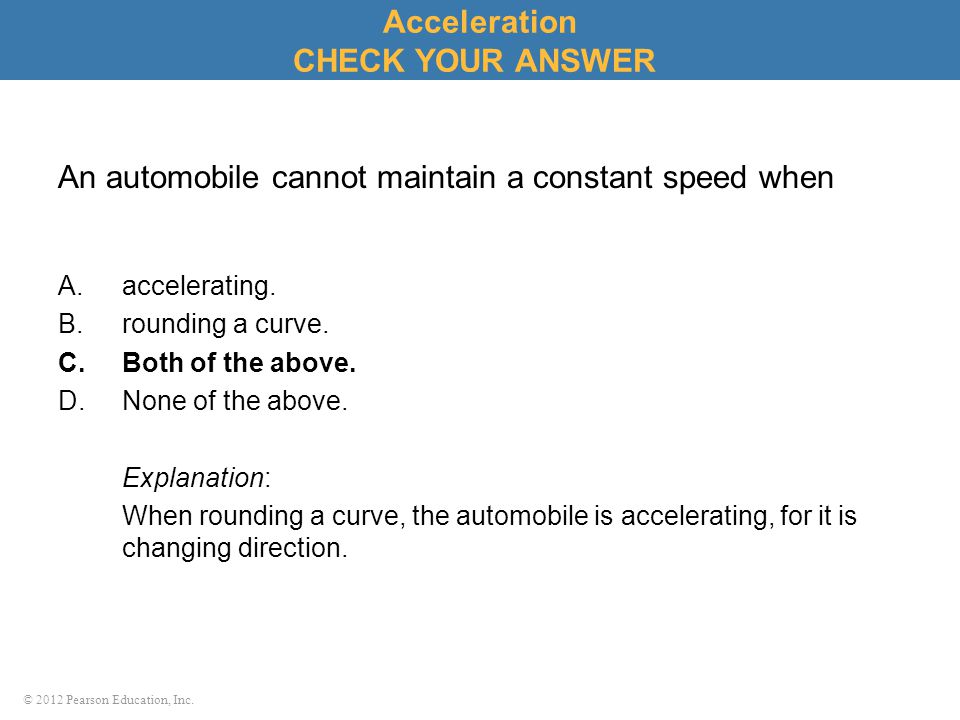 An automobile cannot maintain a constant speed when
