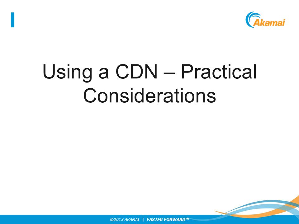 Using a CDN – Practical Considerations
