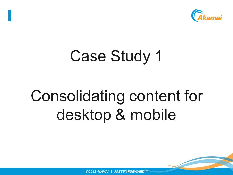 Consolidating content for desktop & mobile